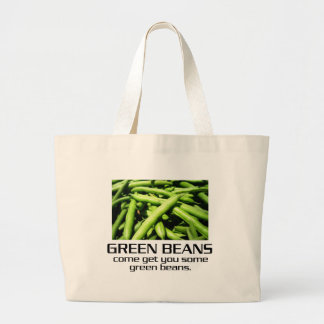 Come Get You Some Green Beans. Bags