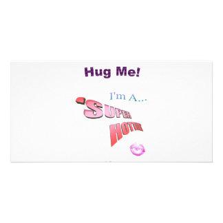Come Give 'SUPER HOTTIE' A Hug! Customized Photo Card