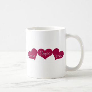 Come Home Soon Coffee Mug