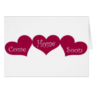 Come Home Soon Greeting Card