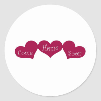 Come Home Soon Round Sticker