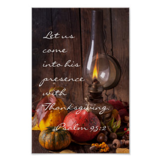 Come into His Presence with Thanksgiving, Psalm 95 Poster