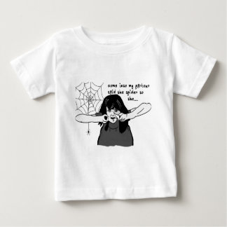 Come into my parlour Spider Baby... Baby T-Shirt