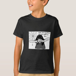 Come into my parlour Spider Baby... T-Shirt