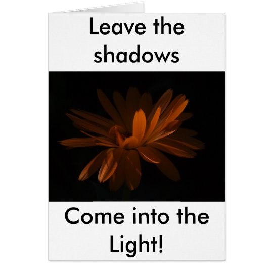 Come into the Light! Card