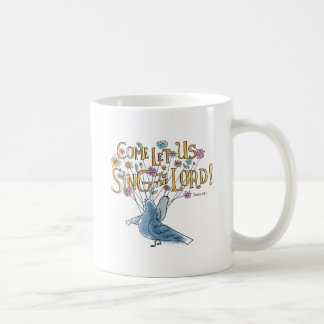 Come Let Us Sing to the Lord Coffee Mug