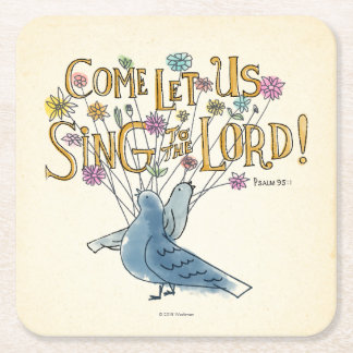 Come Let Us Sing to the Lord Square Paper Coaster