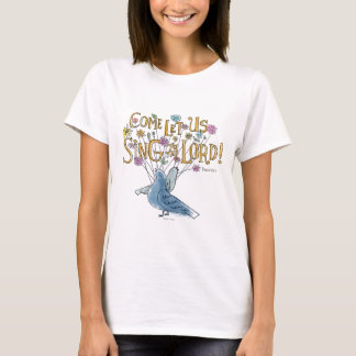Come Let Us Sing to the Lord T-Shirt