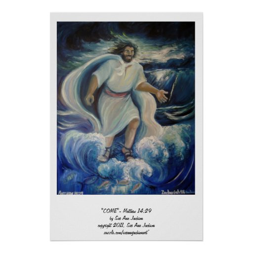 """COME""-Matthew 14:29 Poster"