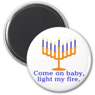 Come On Baby, Light My Fire 6 Cm Round Magnet
