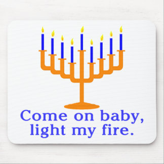 Come On Baby, Light My Fire Mouse Pad
