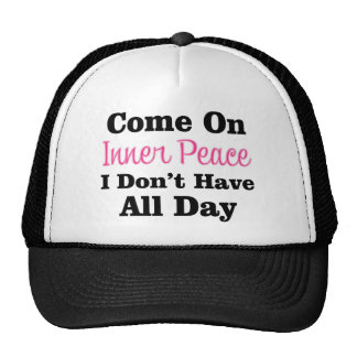 Come On Inner Peace - Meditation Funny Quote Cap