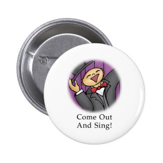 Come Out and Sing! 6 Cm Round Badge