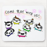 """""""Come play with us"""" Mouse Pad"""