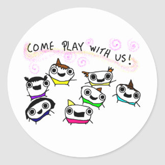 """Come play with us"" Round Sticker"