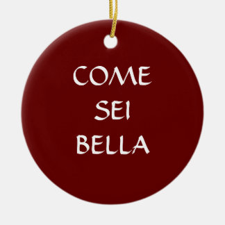 COME SEI BELLA ITALIAN ORNAMENT