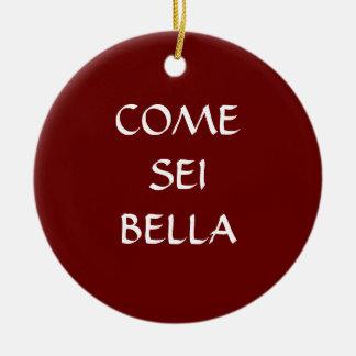 COME SEI BELLA ITALIAN ORNAMENT