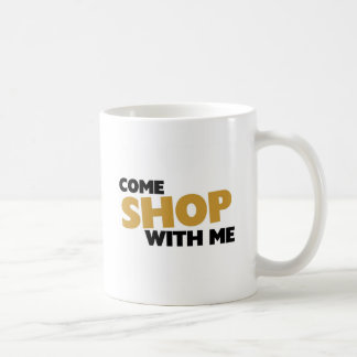 Come shop with me mugs