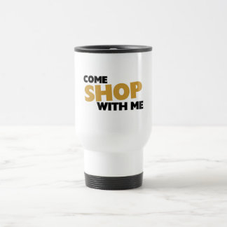 Come shop with me travel mug