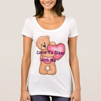 Come T Sleep With Me T T-Shirt