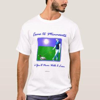 Come to Minnesota... T-Shirt