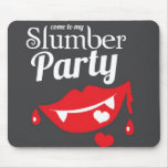 Come to my slumber party smile mousepads