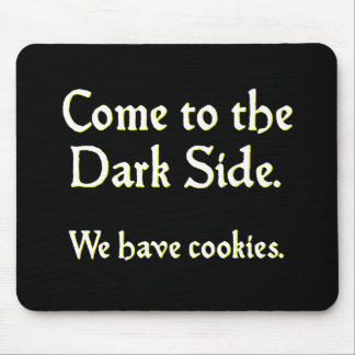 Come to the Dark Side Mouse Mat
