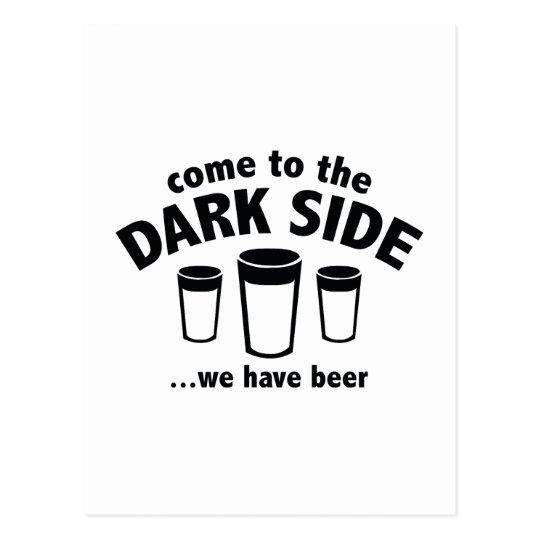 Come To The Dark Side ... We Have Beer Postcard