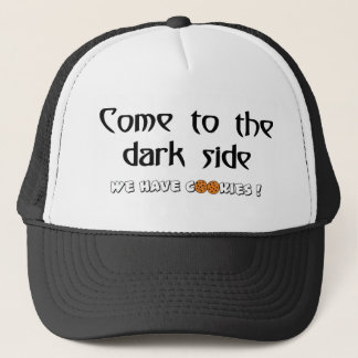 Come To The Dark Side - We Have Cookies! Trucker Hat