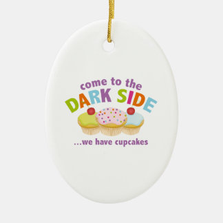 Come To The Dark Side ... We Have Cupcakes Christmas Ornament