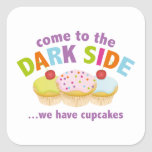Come To The Dark Side ... We Have Cupcakes Square Sticker