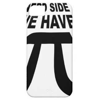 Come To The Dark Side We Have Pi iPhone 5 Cover