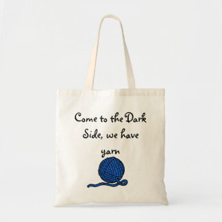 Come to the Dark Side we have yarn Tote Bags