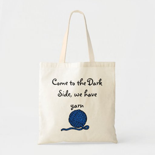 Come to the Dark Side, we have yarn Tote Bags