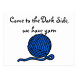 Come to the Dark Side, we have yarn Post Card