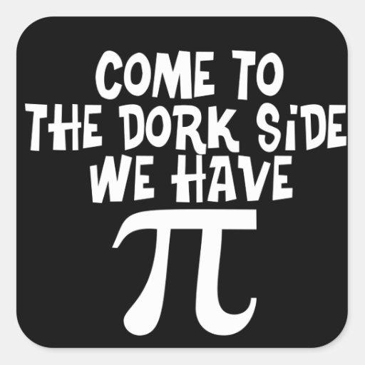 Come to the Dork Side! Square Stickers