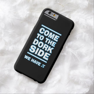 Come to the Dork Side We Have Pi Funny iPhone Case