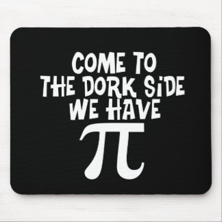 Come to the Dork Side...We have PI Mouse Mat