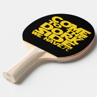 Come To The Dork Side We Have Pi Ping Pong Paddle