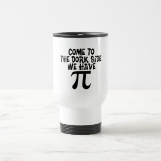 Come to the Dork Side...We have PI Stainless Steel Travel Mug
