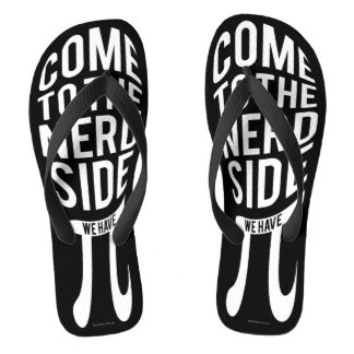 Come To The Nerd Side Flip Flops
