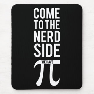 Come To The Nerd Side Mouse Mat