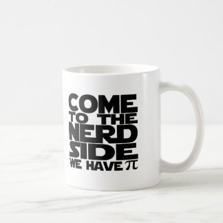 Come To The Nerd Side We Have Pi Basic White Mug