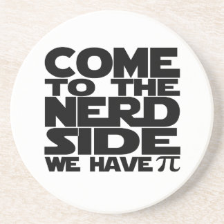 Come To The Nerd Side We Have Pi Coaster