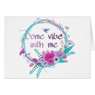 Come vibe with me card