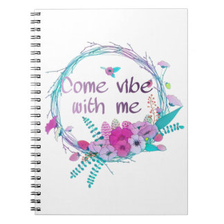 Come vibe with me notebooks