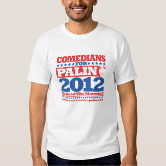 Comedians for Palin 2012 Tshirt