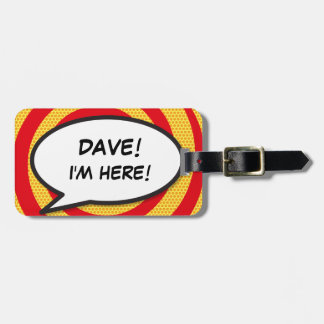 Comic Book I'M HERE! personalized luggage tag