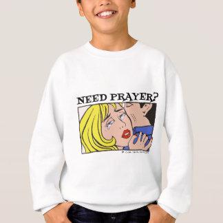 Comic Cryer Need Prayer Products 2 Sweatshirt
