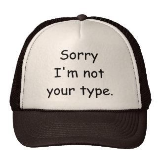 "Comic Sans Joke Hat ""Sorry I'm not your type"""
